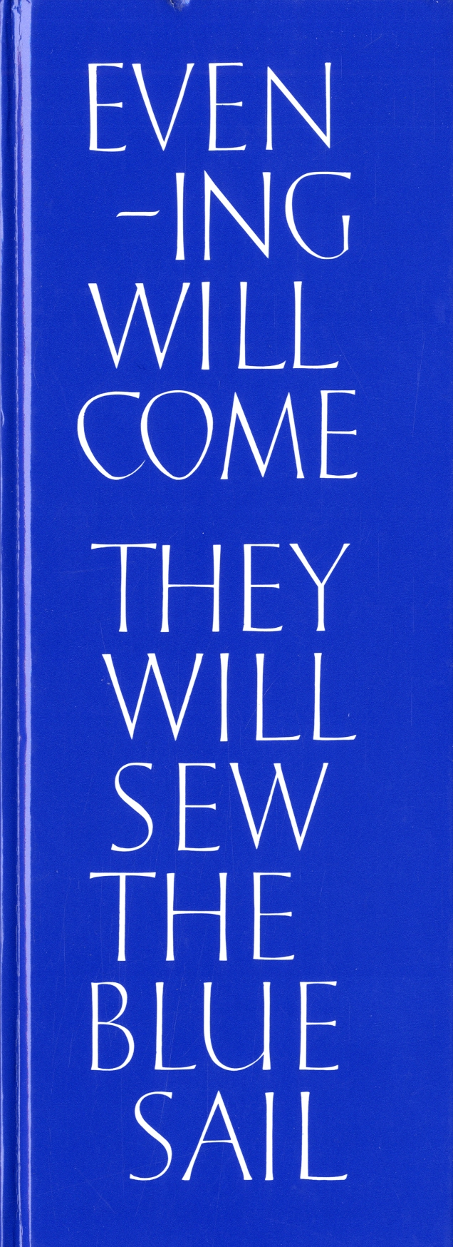 Evening Will Come : They Will Sew the Blue Sail