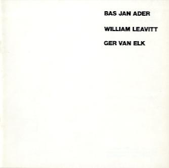 Bas Jan Ader, Ger van Elk, William Leavitt
