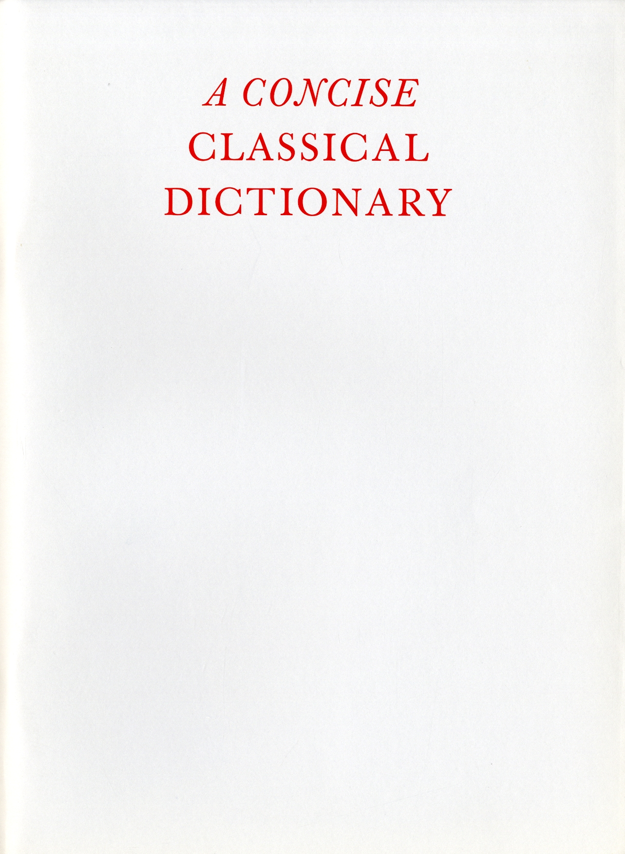 A Concise Classical Dictionary