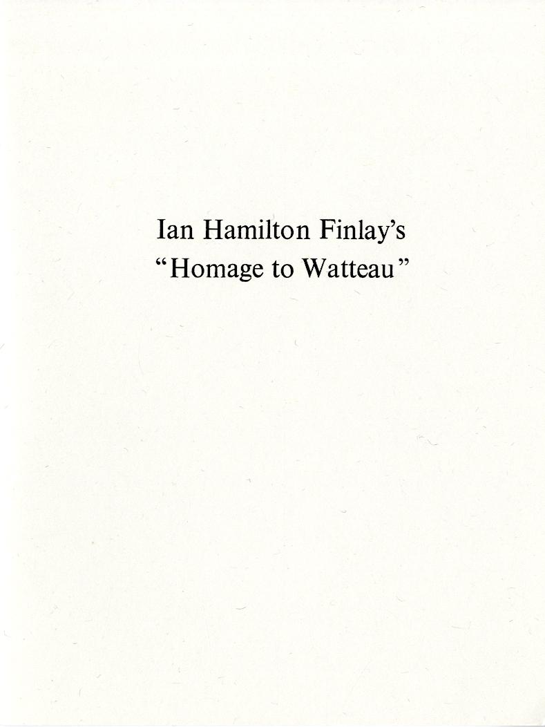"Ian Hamilton Finlay's ""Homage to Watteau"""