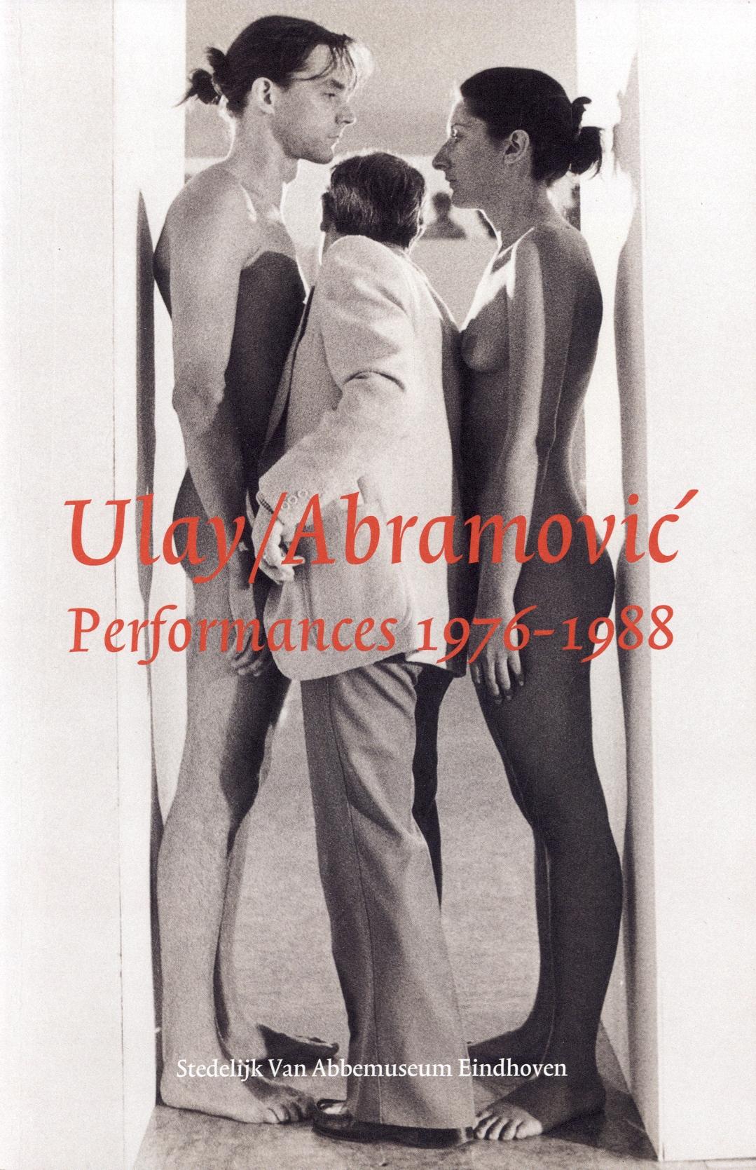 Ulay / Abramovic : Performances 1976-1988