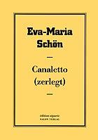 Eva-Maria Schön : Canaletto (zerlegt)