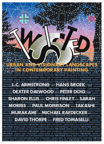 Twisted : Urban and Visionary Landscapes in Contemporary Painting